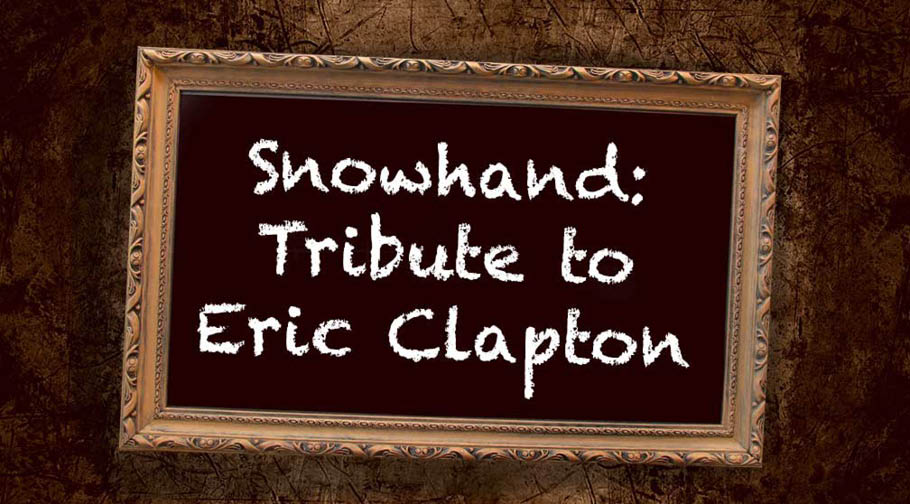 Snowhand: Tribute to Eric Clapton